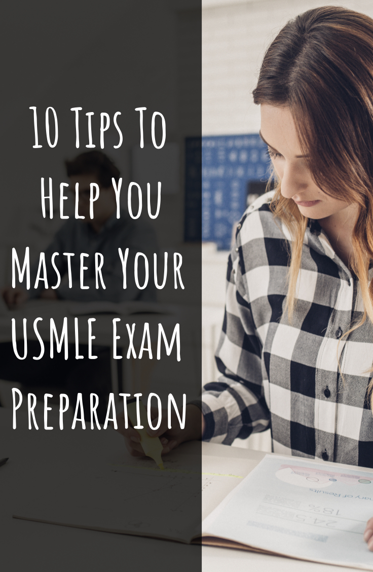 10 Tips To Help You Master Your USMLE Exam Preparation